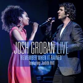 Josh Groban альбом Remember When It Rained (feat. Judith Hill)