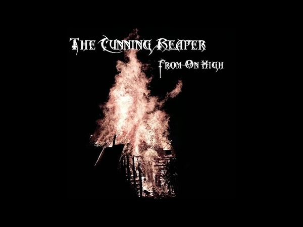 The Cunning Reaper - From On High (Full length 2018)