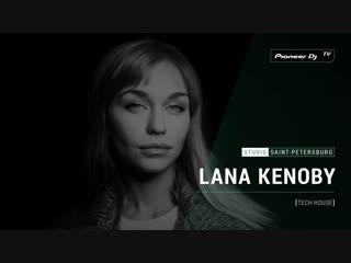 LANA KENOBY [ tech house ] @ Pioneer DJ TV | Saint-Petersburg
