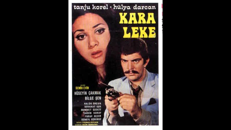 Kara Leke - Tanju Korel _ Hülya Darcan (1970 - 55 Dk)