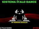 03/03/2019/ - E.S.P.E.C.I.A.L LIVE SISTEMA ITALO DANCE BY DJ ROBSON