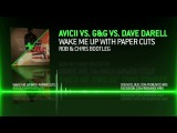 Avicii vs. G&ampG vs. Dave Darell - Wake Me Up With Paper Cuts (Rob &amp Chris Bootleg)