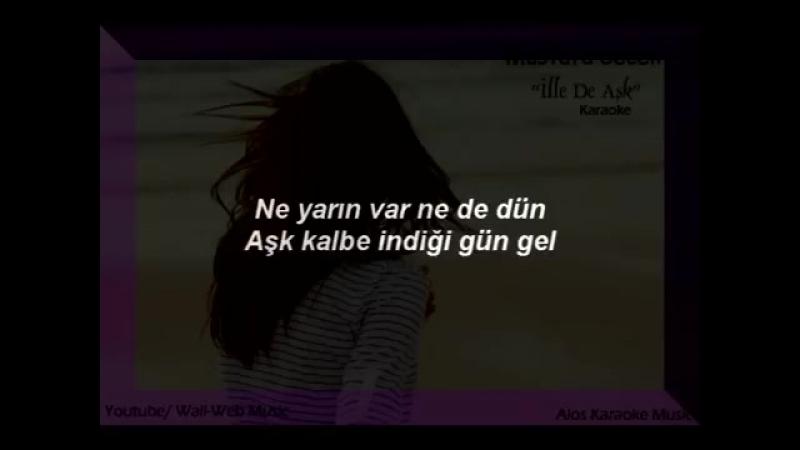 Mustafa Ceceli İlle De Aşk Karaoke 360 X 480 mp4