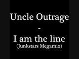 Uncle Outrage - I Am The Line (Junkstars Megamix)