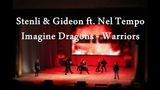 АзияБриз 2019 Stenli &amp Gideon ft. Nel Tempo - Imagine Dragons - Warriors cover