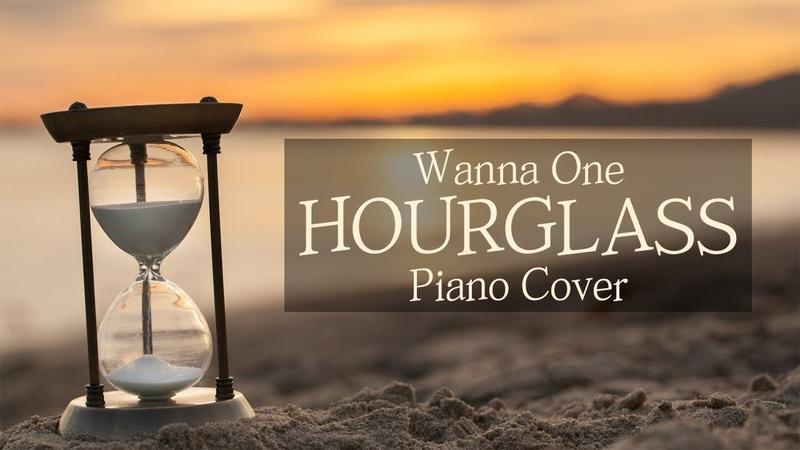 워너원 (Wanna One) - 모래시계 (Hourglass) | 가사 lyrics | 신기원 피아노 커버 연주곡 Piano Cover