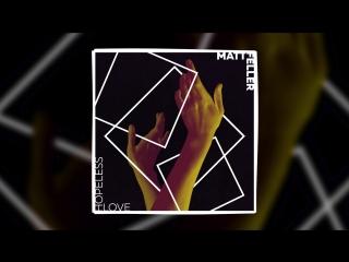 Matt Feller - Hopeless Love (Official Audio)