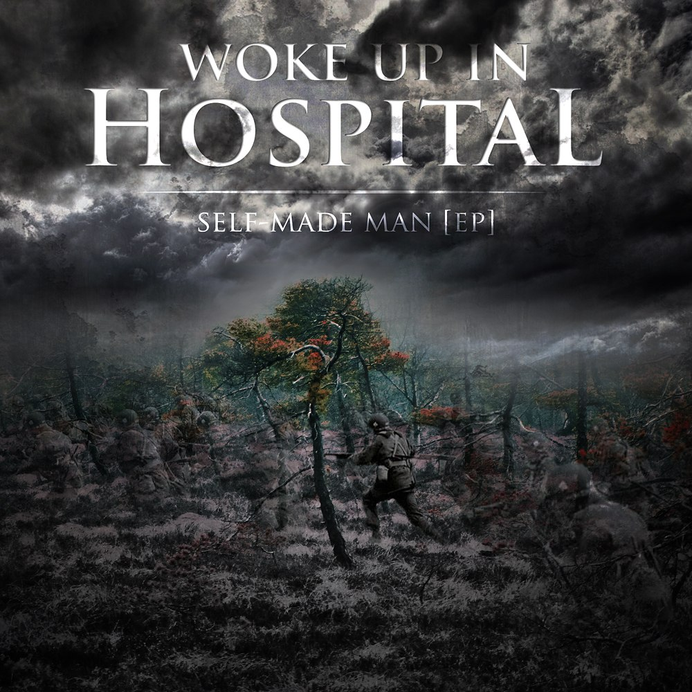 Woke Up In Hospital - Self-Made Man [EP] (2012)