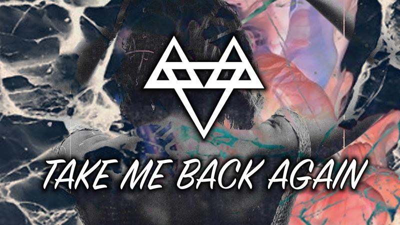 NEFFEX - Take Me Back Again