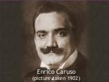 Enrico Caruso.1902