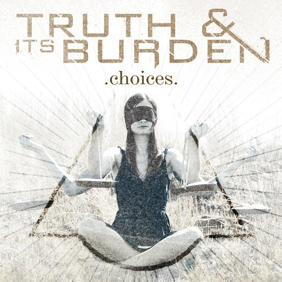 Truth And It's Burden - Choices (2012)