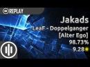 O!mania jakads LeaF - Doppelganger Alter Ego 98.73 9.28 1 QUALIFIED 1880pp if ranked