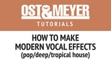 How to make modern vocal effects (popdeeptropical house)