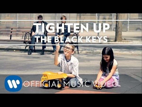 The Black Keys Tighten Up Official Music Video
