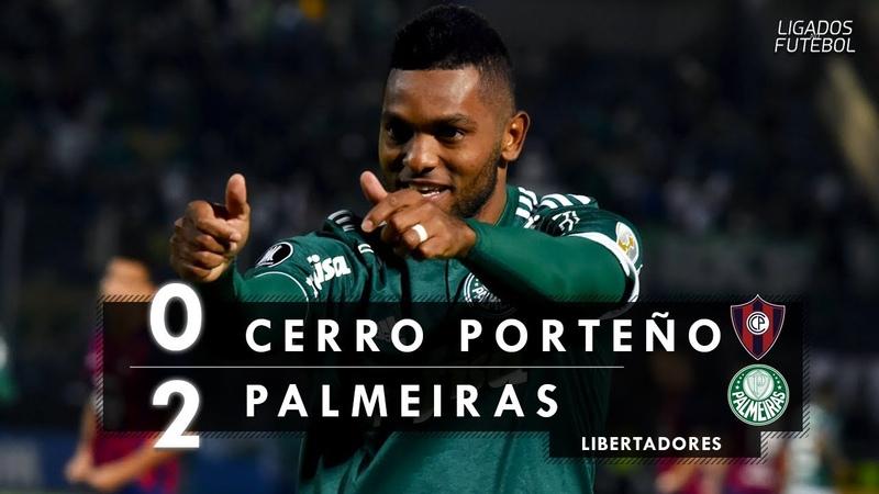 Cerro Porteño 0 x 2 Palmeiras - Melhores Momentos (HD 60fps) Libertadores 09/08