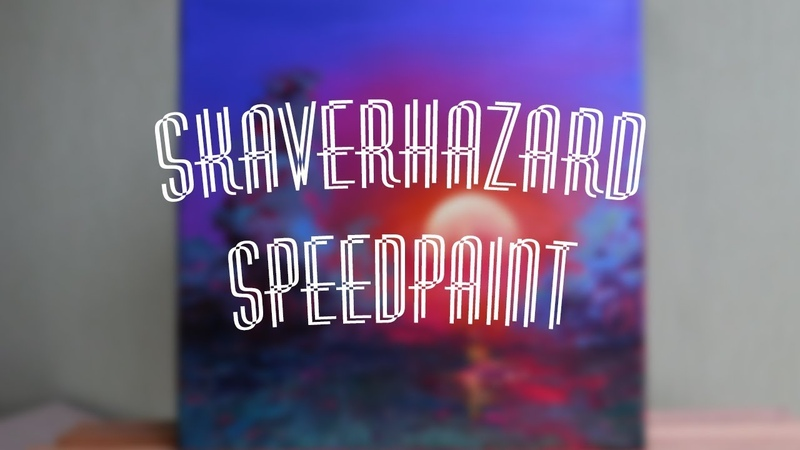 [ спидпейнт - закат маслом ] SUNSET OILPAINTING SKAVERHAZARD SPEEDPAINT