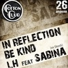 In Reflecion | BeKind | LH feat Sabina in Cotton