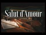Edward Elgar Salut d'Amour Love's Greeting Edward Elgar Эдуард Элгар Салют Любви
