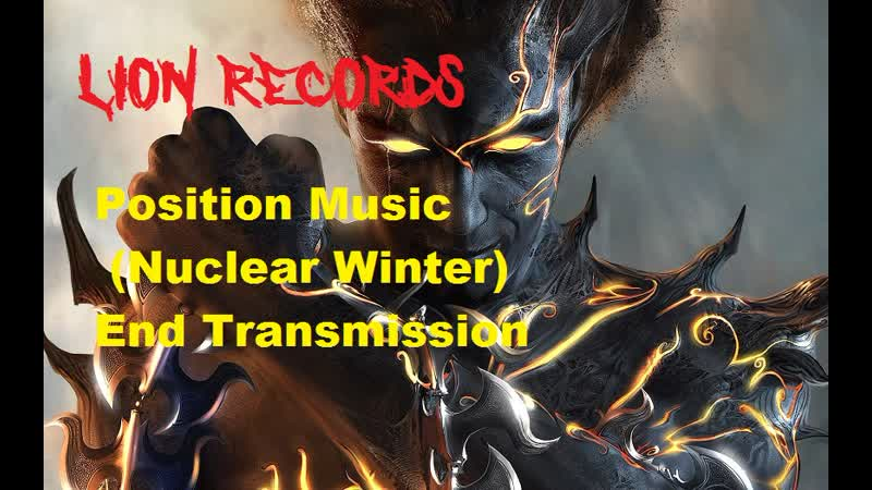 Position Music Nuclear Winter End Transmission LION RECORDS