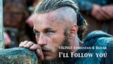 Vikings Athelstan &amp Ragnar I'll Follow You