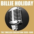 Billie Holiday альбом Billie Holiday The Timeless Collection 1939 - 1948 Vol.1