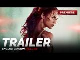 ENG | Трейлер №1: «Tomb Raider: Лара Крофт» / «Tomb Raider», 2018