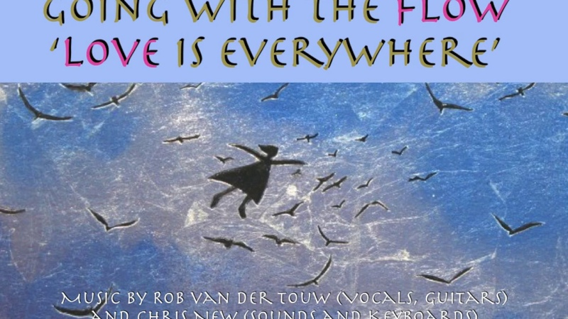 GOING WITH THE FLOW - Rob van der Touw and Chris New