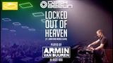 Dash Berlin ft. Jonathan Mendelsohn - Locked Out Of Heaven (Armin van Buuren Live From ASOT 900)