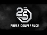 Прямой эфир: Специальная пресс-конференция UFC 25th