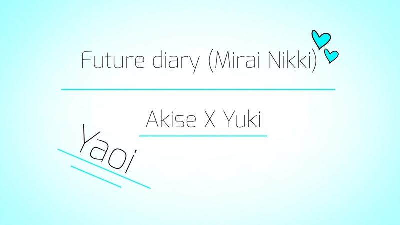 Дневник будущего (Mirai Nikki) | Акисе X Юки | Future diary (Mirai Nikki) | Akise X Yuki | ЯОЙ/YAOI!