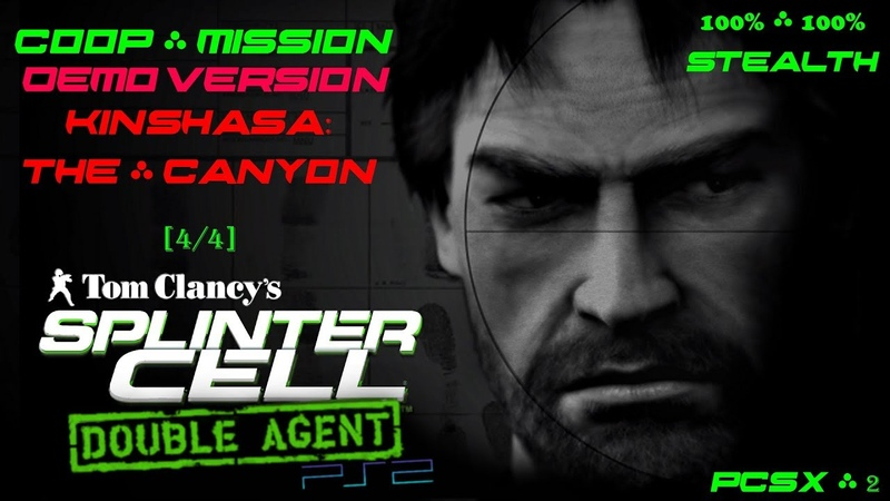 Splinter Cell: Double Agent Coop [PS2/PCSX2/HD] Demo – Миссия 3: Киншаса – Каньон