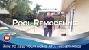 Pool Remodeling to Resell your Home at a Higher Price
