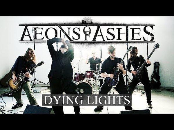 AEONS OF ASHES - Dying Lights (official video)