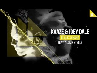 KAAZE  Joey Dale feat. Aloma Steele - Black Sahara
