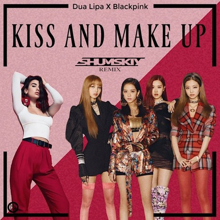 Dua Lipa Blackpink - Kiss and Make Up (SHUMSKIY remix)