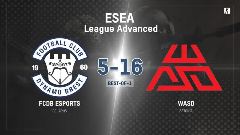 FCDB vs WASD BO1 ESEA League Advanced Kom