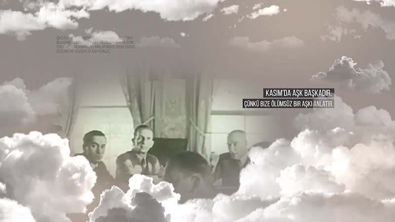 We Commemorate Mustafa Kemal Atatürk With Respect and Longing..