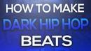 HOW TO MAKE DARK HIP HOP BEATS IN FL STUDIO [BEST TUTORIAL]