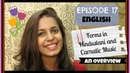 Ep17 ENGLISH Forms in Hindustani and Carnatic Music Khyaal Kriti etc An overview