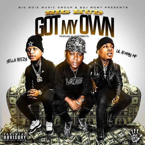 Big Hud альбом Got My Own (feat. Yella Beezy & Lil Ronny MothaF)