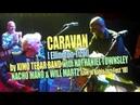 CARAVAN [Ellington-Tizol] by Ximo Tebar Band feat. Nathaniel Townsley, Nacho Mañó Will Martz