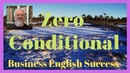 Zero Conditional - Formation and Examples of the Zero Conditional - Business English Success