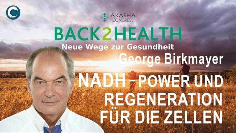 Prof. Dr. George Birkmayer - NADH - Power und Regeneration für die Zelle Akasha Congress B2H 2016