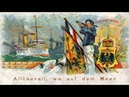 Deutsches Flaggenlied Stolz weht die Flagge Schwarz Weiß Rot Unsere Marine