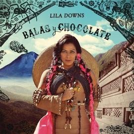 Lila Downs альбом Balas y Chocolate