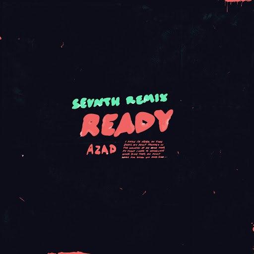 Azad альбом Ready (Sevnth Remix)