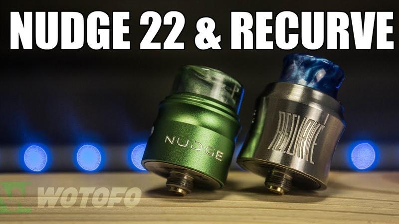 Nudge 22 и Recurve 24 RDA ▲▼ Две односпиралки под сквонк от Wotofo