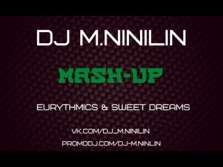 Eurythmics & Sweet Dreams - Dj Diaz Dj Illona (Dj M.Ninilin Mashup)
