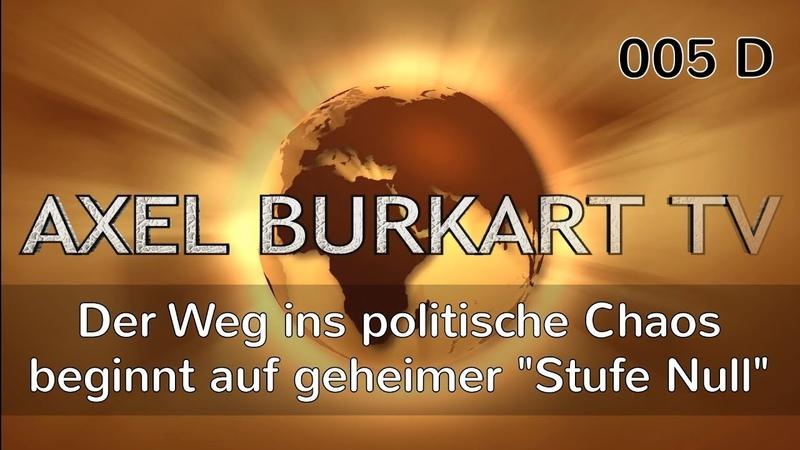 """Achtung: Der Weg ins politische Chaos beginnt auf der weithin unbekannten """"Stufe Null""""! - ABTV 005 D"""
