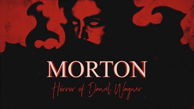 MORTON - Horror of Daniel Wagner (feat. Tatiana Shmayluk)
